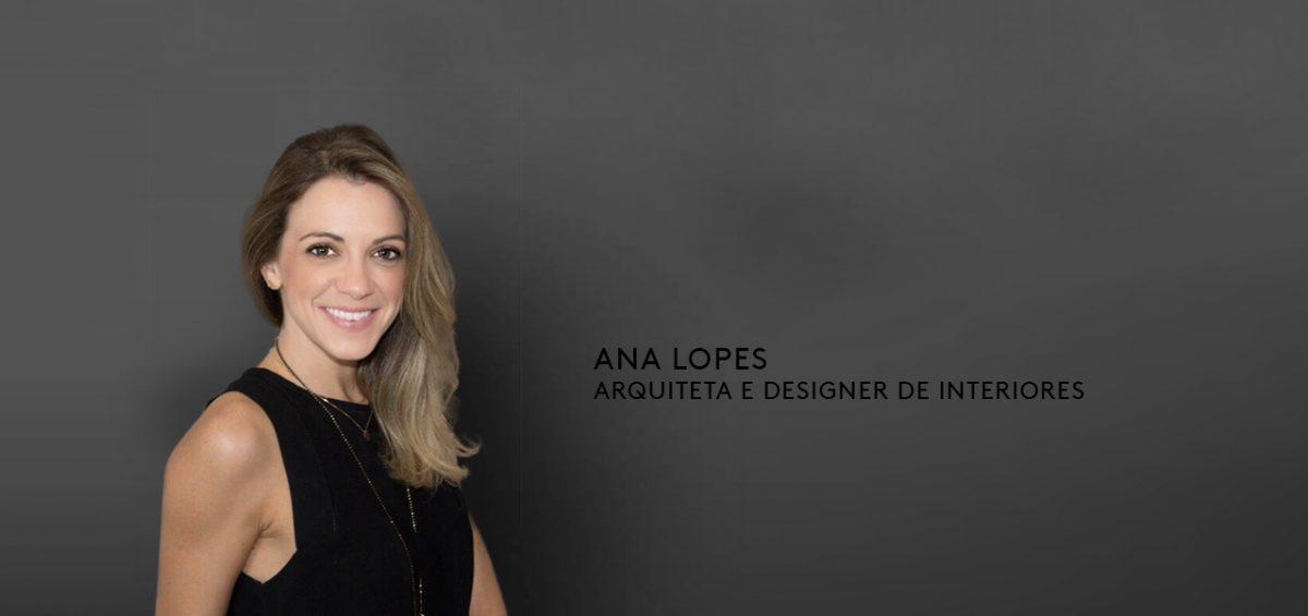 Ana Lopes - Arquitetura & Design
